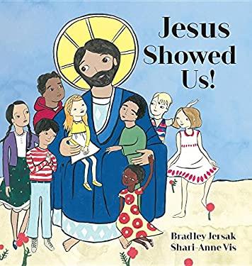 Jesus Showed Us!