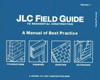 Jlc Field Guide to Residential Construction 9781928580249