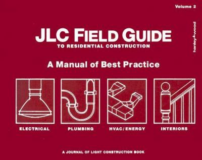 Jlc Field Guide to Residential Construction 9781928580287
