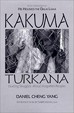 Kakuma Turkana: Dueling Struggles: Africa's Forgotten Peoples 9781929165506