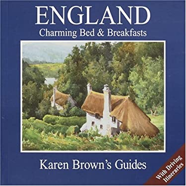Karen Brown's England: Charming Bed & Breakfasts 2005 9781928901655