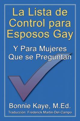 La Lista de Control Para Esposos Gay y Para Mujeres Que Se Preguntan 9781926585888