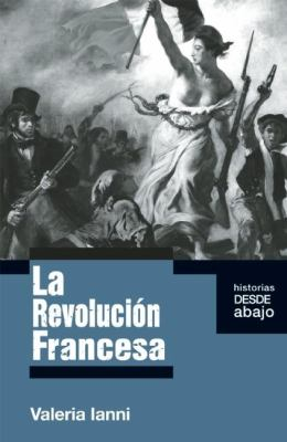 La Revolucion Francesa = The French Revolution 9781921438356