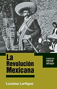 La Revolucion Mexicana = The Mexican Revolution 9781921438363
