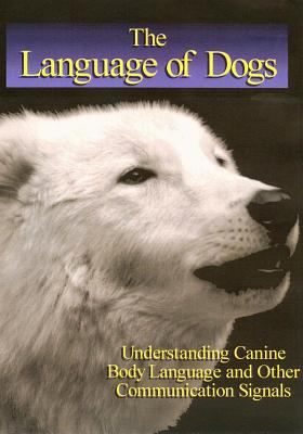 Language of Dogs: The Integrated Movement of the Dog 9781929242405