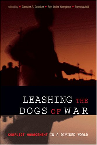 Leashing the Dogs of War: Conflict Management in a Divided World 9781929223961