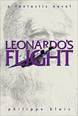 Leonardo's Flight: A Fantastic Novel 9781929953004