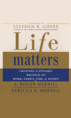 Life Matters: Creating a Dynamic Balance of Work, Family, Time, & Money 9781929494743