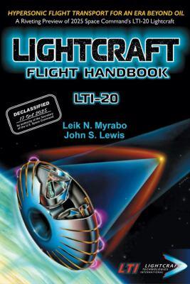 Lightcraft Flight Handbook LTI-20: Hypersonic Flight Transport for an Era Beyond Oil 9781926592039