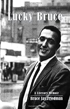 Lucky Bruce: A Literary Memoir 9781926845319