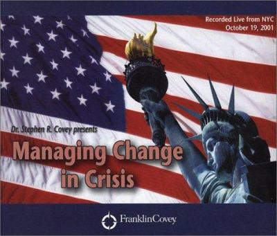 Managing Change in Crisis: Covey Live from NYC 9781929494637