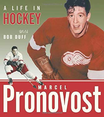 Marcel Pronovost: A Life in Hockey 9781926845982