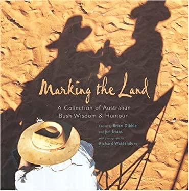 Marking the Land: A Collection of Australian Bush Wisdom & Humour 9781920694463