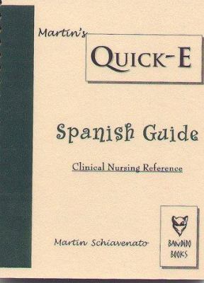 Martin's Quick-E: Spanish Guide, Clinical Nursing Reference 9781929693047