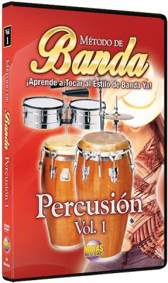 Metodo de Banda: Percusion, Volume 1: Aprende A Tocar al Estilo de Banda Ya! 9781928827962