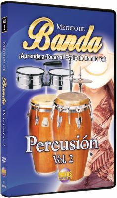 Metodo de Banda: Percusion, Volume 2: Aprende a Tocar Al Estilo de Banda Ya! 9781928827979