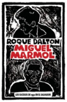 Miguel Marmol: Los Sucesos de 1932 en el Salvador 9781921235573