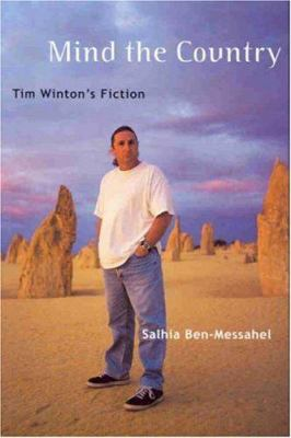 Mind the Country: Tim Winton's Fiction 9781920694692