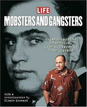 Mobsters and Gangsters: Organized Crime in America: From All Capone to Tony Soprano 9781929049844