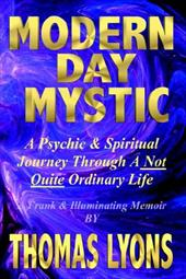 Modern Day Mystic: A Psychic & Spiritual Journey Through a Not Quite Ordinary Life 7777983