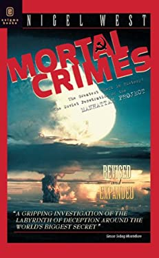 Mortal Crimes: The Greatest Theft in History: The Soviet Penetration of the Manhattan Project 9781929631292