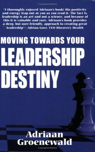 Moving Towards Your Leadership Destiny 9781920143282