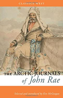 The Arctic Journals of John Rae 9781927129746