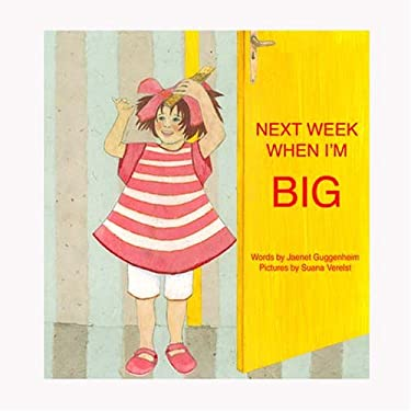 Next Week When I'm Big 9781929115136