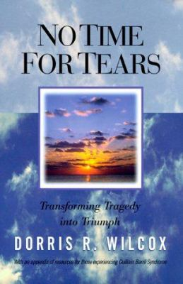 No Time for Tears: Turning Tragedy Into Triumph 9781929175079