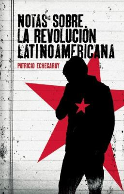 Notas Sobre la Revolucion Latinoamericana = Notes about Latin America Revolution 9781921438684