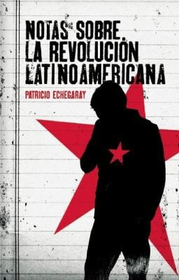 Notas Sobre la Revolucion Latinoamericana = Notes about Latin America Revolution