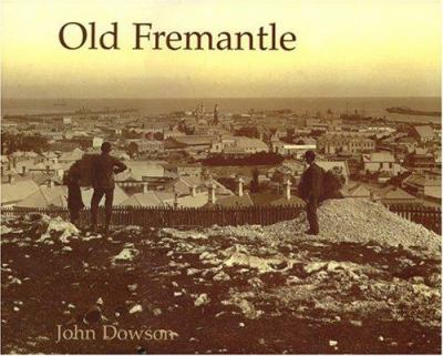 Old Fremantle: Photographs 1850-1950 (Revised Edition) 9781920694265
