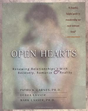 Open Hearts: Renewing Relationships with Recovery, Romance & Reality 9781929866007