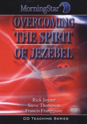 Overcoming the Spirit of Jezebel 9781929371655