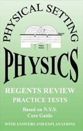 Physical Setting Physics Regents Review: Practice Tests with Answers and Explanations 20323870