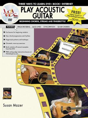 Play Acoustic Guitar: Beginning Chords, Strums and Fingerstyle [With Book] 9781929395958