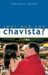 Por Que Soy Chavista?: Razones de Una Revolucion - Sesto, Farruco