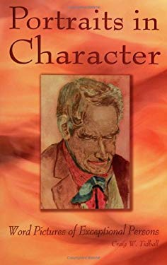 Portraits in Character: Word Pictures of Exceptional Persons 9781928915720