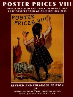 Poster Prices VIII: Prices Realized and Index to Over 21,000 Rare Posters Sold at Auction 1985-2005 9781929530274
