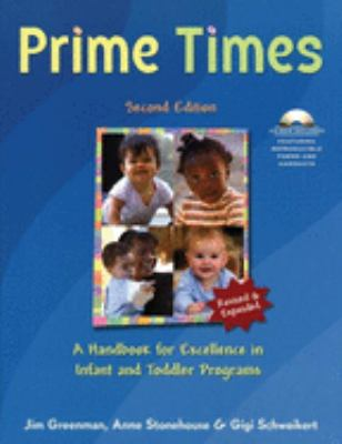 Prime Times: A Handbook for Excellence in Infant and Toddler Programs [With CDROM] 9781929610907