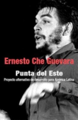 Punta del Este: Proyecto Alternativo de Desarrollo Para America Latina
