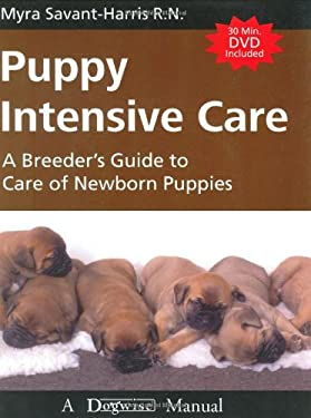 Puppy Intensive Care: A Breeder's Guide to Care of Newborn Puppies 9781929242245