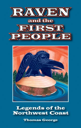Raven and the First People: Legends of the Northwest Coast 9781926696089