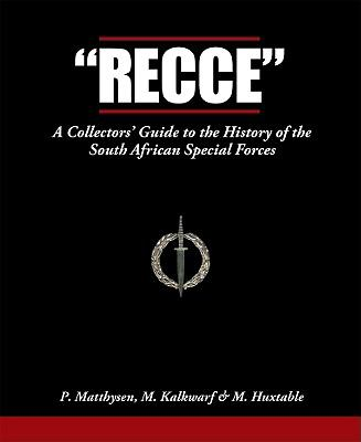 Recce: A Collector's Guide to the History of the South African Special Forces 9781920143411