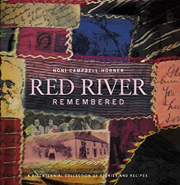 Red River Remembered: A Bicentennial Collection of Stories and Recipes 9781926531281