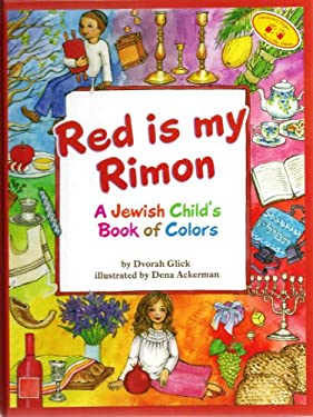 Red Is My Rimon : A Jewish Child's Book of Colors