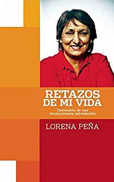 Retazos de Mi Vida: Testimonia de Una Revolucionaria Salvadorena 9781921438424
