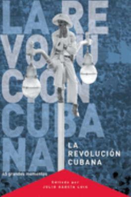 Revolucion Cubana: 45 Grandes Momentos 9781920888084