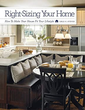Right-Sizing Your Home: How to Make Your House Fit Your Lifestyle 9781926781044