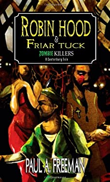 Robin Hood and Friar Tuck: Zombie Killers - A Canterbury Tale 9781926712239
